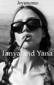 Tanya and Yana. The Daughters Of A Mafia by jeyamomo