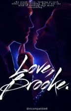 Love, Brooke. by incompatible8