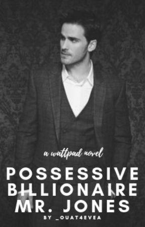 Possessive Billionaire Mr. Jones by _ouat4evea_