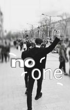 No One [ COMPLETED ] by saraadyo