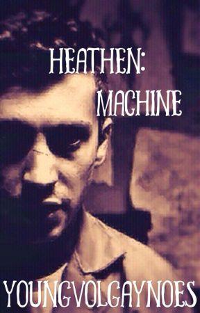 heathen:machine [Joshler AU] ✔ by youngvolgaynoes