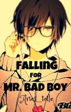 Falling For Mr. Bad Boy (boyxboy/yaoi/m2m) by Aries_totle