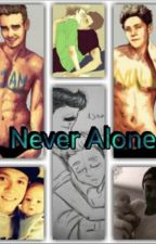 Never Alone(Niam) by Daddy_for_Louis