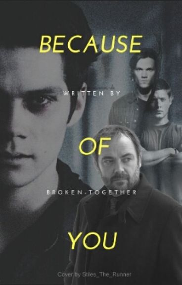 Because Of You (Spn/tw) Book 2