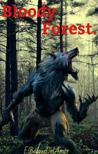 Bloody Forest by ElBosqueDelAmor