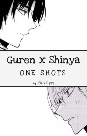Guren x Shinya one shots | AU GureShin [ONS] by Florally99