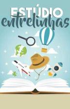 Estúdio Entrelinhas {Fechado Para Pedidos De Escritores} by pelasentrelinhas