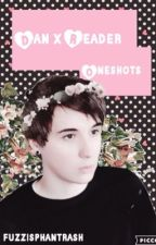Dan Howell x Reader Oneshots by aestheticallyfuzz