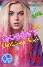 ~Queen's Challenge Book~ by LittleGoodPanda