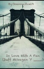 In Love With A Fan (Duff Mckagan Y ____)  >>>>>Terminada<<<<< by RoseMckagan000