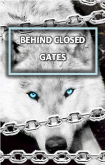 Behind Closed Gates [BCG #1] Watty Awards 2014