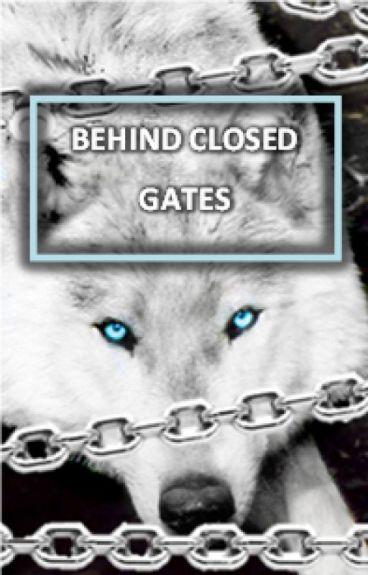 Behind Closed Gates [BCG #1] Watty Awards 2014