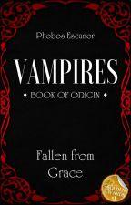 VAMPIRES I - Fallen from Grace by PhobosEscanor