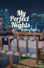 My perfect nights ✿ BTS by dalkomm