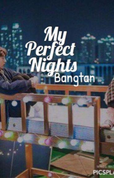 My perfect nights ✿ BTS