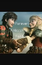 Forever-A Hiccstrid Fan Fic by lovehttydforever