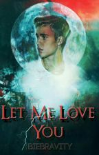 Let Me Love You | j.b  by biebravity