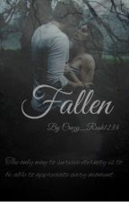 Fallen ( on hold & editing ) by Crazy_Rush1234