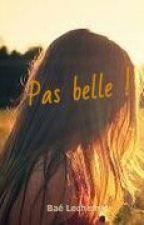 Pas belle... ! by Bae_la_bouquinovore