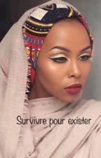 Survivre pour exister by UnePeulh-ivoirienne