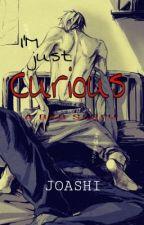 I'm Just Curious by joashi