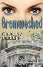 Brainwashed by maddijr