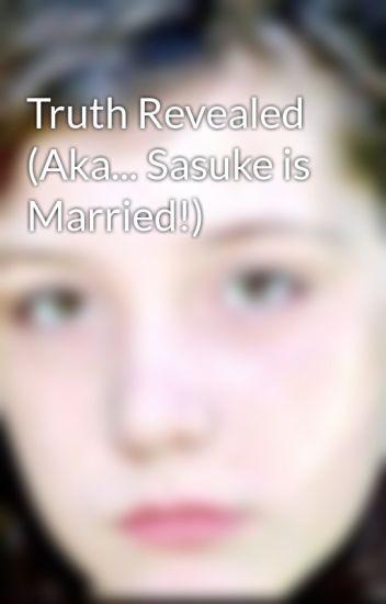 Truth Revealed (Aka... Sasuke is Married!)