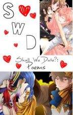 Shall We Date?: Poems by goyolover