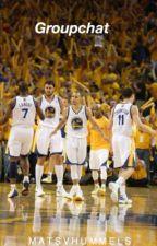 Groupchat|Golden State warriors| by matsvhummels