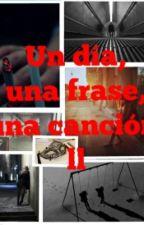 1 Día, 1 Frase, 1 Canción (II) by beluborsani