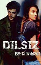 DİLSİZ by Cilvildan