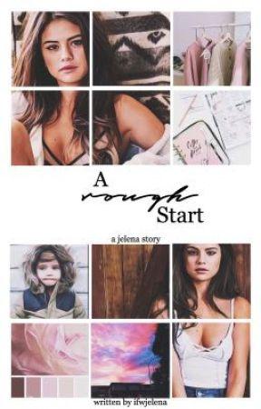 A Rough Start by ifwjelena