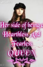 ♕Her side of Being a Heartless & Fearless Queen♕ by Bloom_rose05