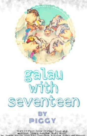 Galau With Seventeen