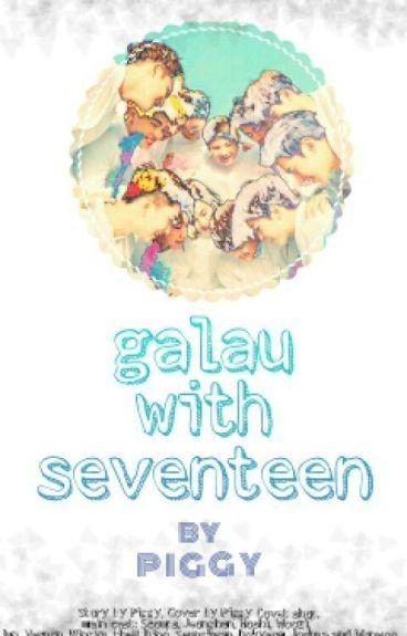 Galau With Seventeen