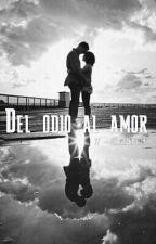 Del odio al amor | ↠ J.b by holdskidrauhlx
