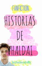 FanFic: Historias de Vhaldai [Terminada] by lechedevainilla