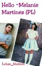 Hello ~ Melanie Martinez (PL) by HinamiChan_