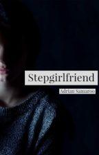 Stepgirlfriend by DubstepBoy
