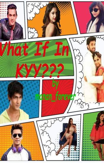 Manan ff - What If In Kyy? || Collaborative Story