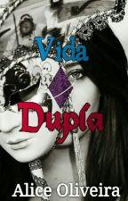 Vida Dupla by oliveiraalice262