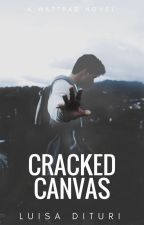 Cracked Canvas | #Wattys2017 by ClassicImagination
