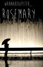 Rosemary by WannabeHipster_