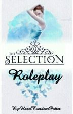 A Selection Roleplay [Closed Apart From Maids, Guards And Rebels] by HazelEverdeenPotter