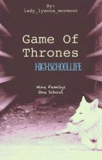 Game of Thrones • Highschoollife by lady_lyanna_mormont