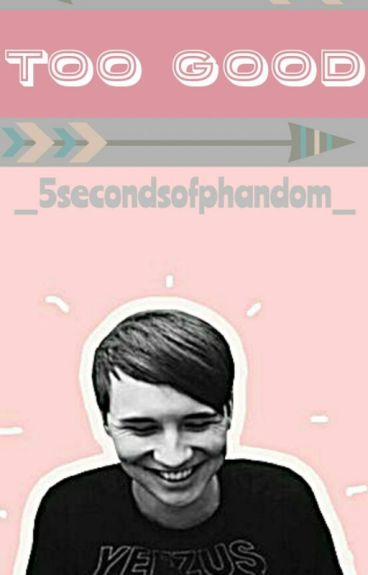 Too Good > Danisnotonfire X Reader <