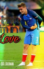 I Think i'm in love  ●antoine griezmann● by 7A_griezmann