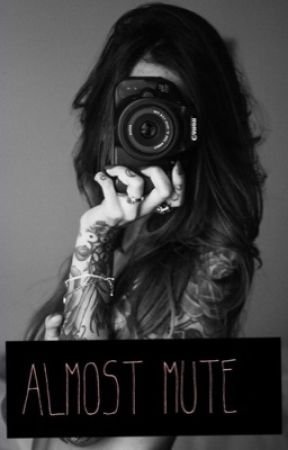 Almost mute by hannahlayne42
