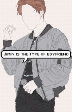 Jimin is the type of boyfriend [2]  by btsbooks