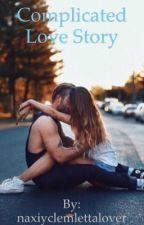 Complicated Love Story  by naxiyclemlettalover